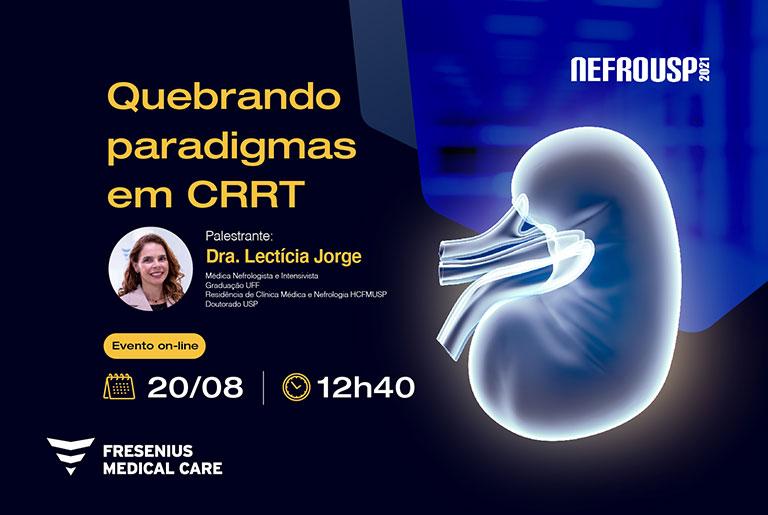 Simpósio Fresenius - Quebrando paradigmas em CRRT - Dra. Letícia Jorge - 20/08